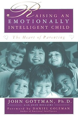 Raising an Emotionally Intelligent Child By Gottman, John Mordechai/ Declaire, Joan