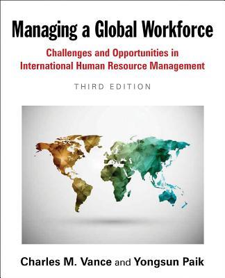 Managing a Global Workforce By Vances, Charles M./ Paik, Yongsun